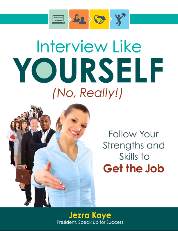 Interview Like Yourself... No, Really! will prepare you for any kind of interview, and help you get the job!